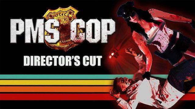 PMS Cop: Director's Cut