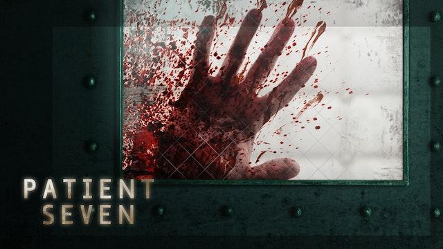 Patient Seven - Trailer