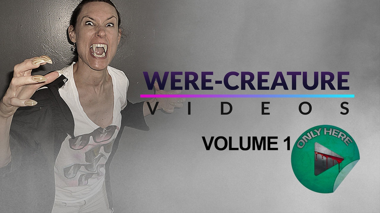 Were-Creature Videos: Volume 1