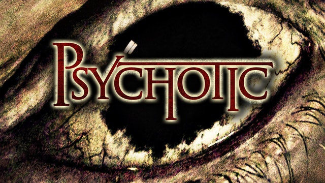 Psychotic - Trailer