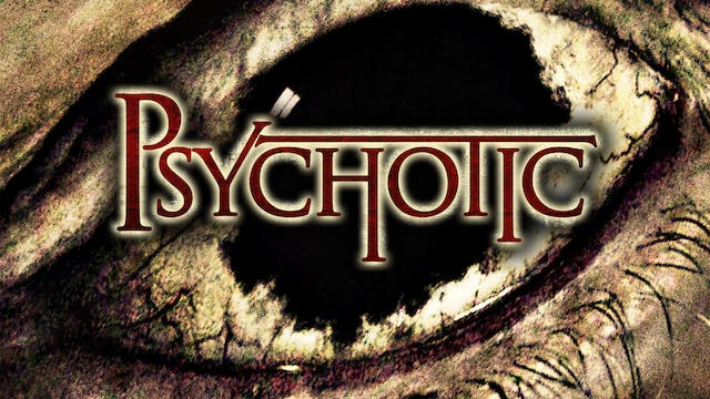Psychotic - Trailer
