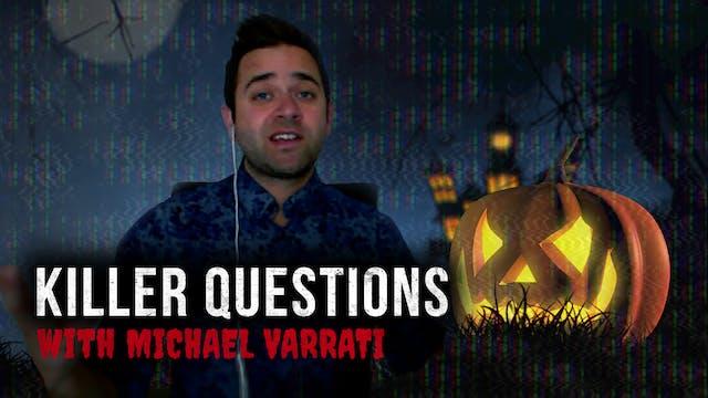 Killer Questions with Michael Varrati