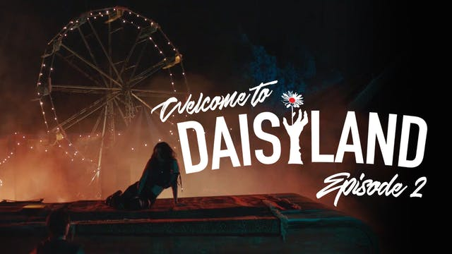 Welcome To Daisyland - Episode 2