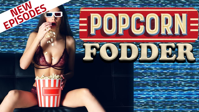 Popcorn Fodder