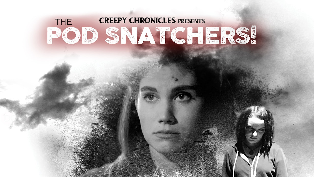 Creepy Chronicles: Pod Snatchers