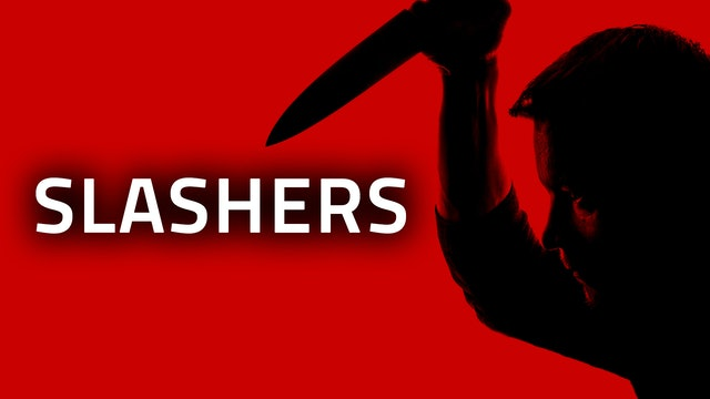 KILLERS | Slashers