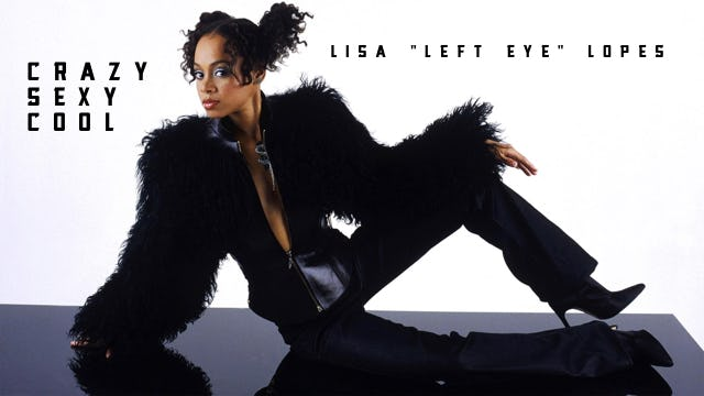 "Lisa ""Left Eye"" Lopes - Crazy Sexy Cool"