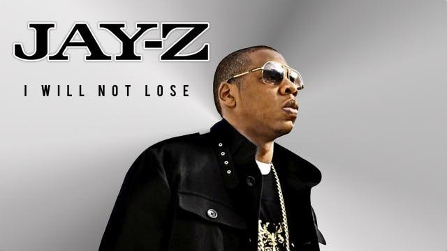 Jay-Z - I Will Not Lose