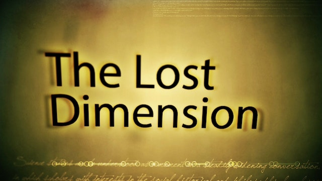 The Lost Dimension