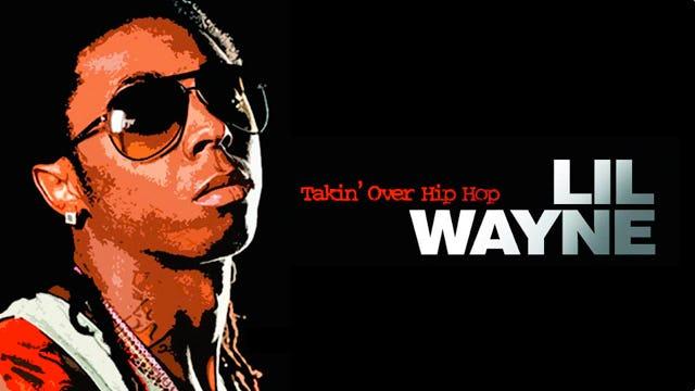 Lil Wayne - Takin Over Hip-Hop
