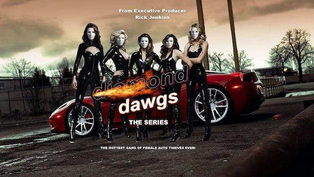 Diamond Dawgs The Series - Season One