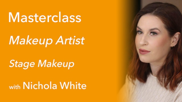 Exclusive Masterclass with Nichola White: Stage Makeup