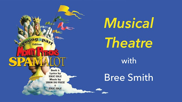 Spamalot - Musical Theatre with Bree