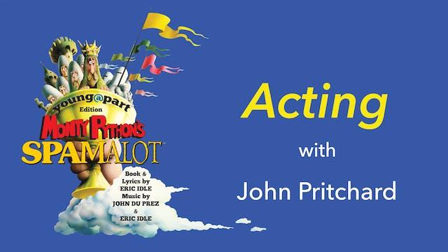 Spamalot - Acting with John