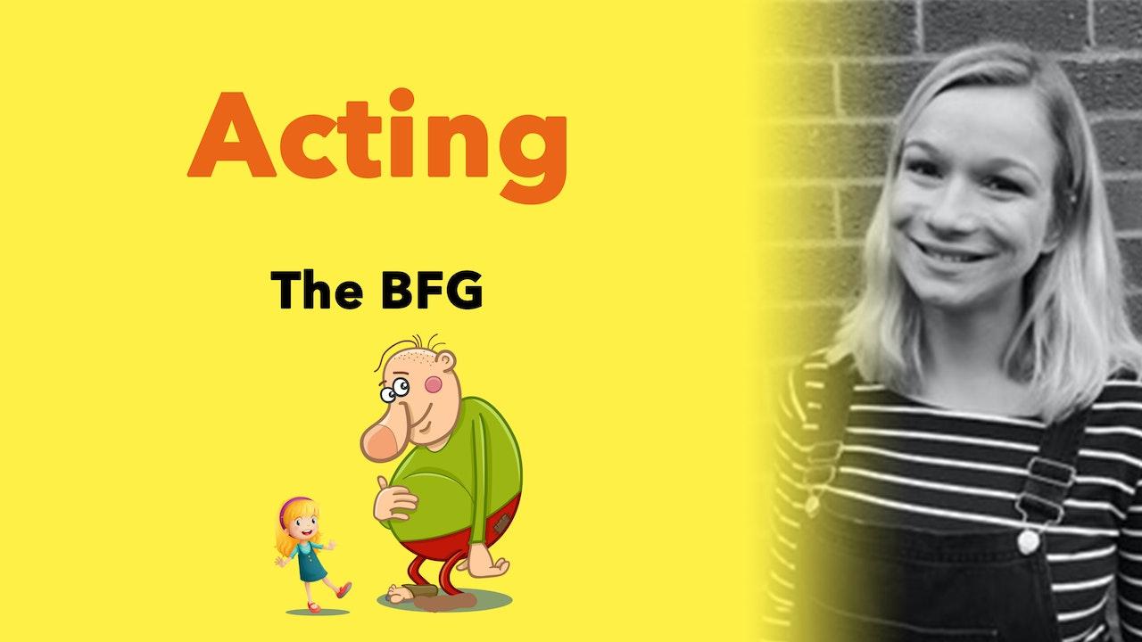 Acting - The BFG