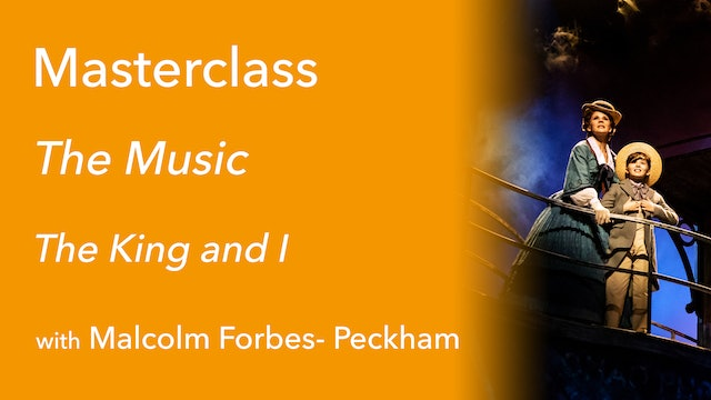 Exclusive Masterclass: The Music from The King and I