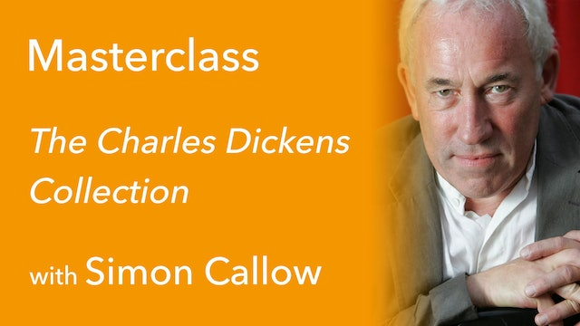 Simon Callow Masterclass: The Charles Dickens Collection