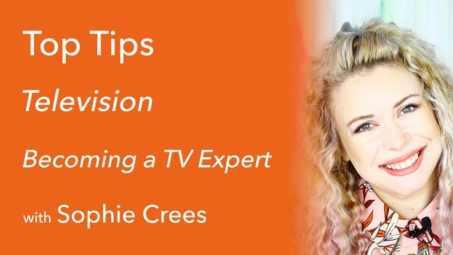 Becoming a TV Expert with Sophie Crees