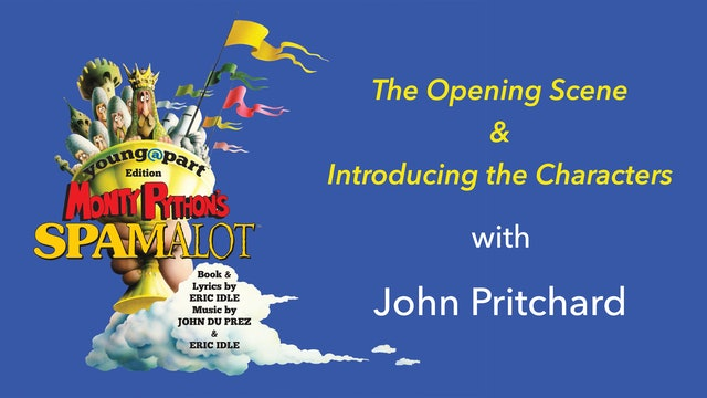 Spamalot: Opening Scene! And Themes of the Show
