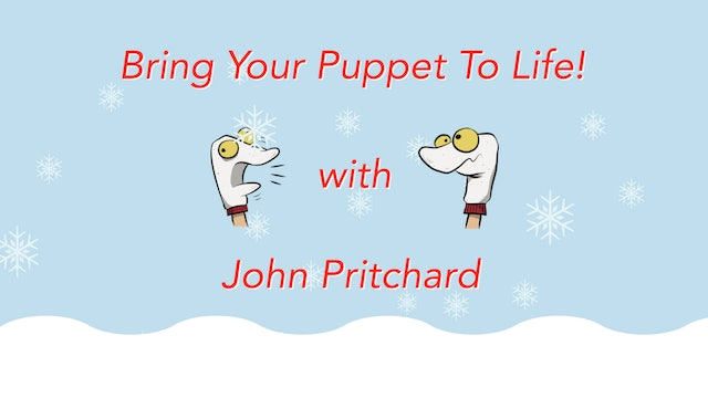 Introduction to Puppetry: Bring your Puppet to Life!