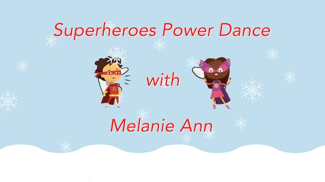 Learn How to Dress and Dance like a Super Hero!