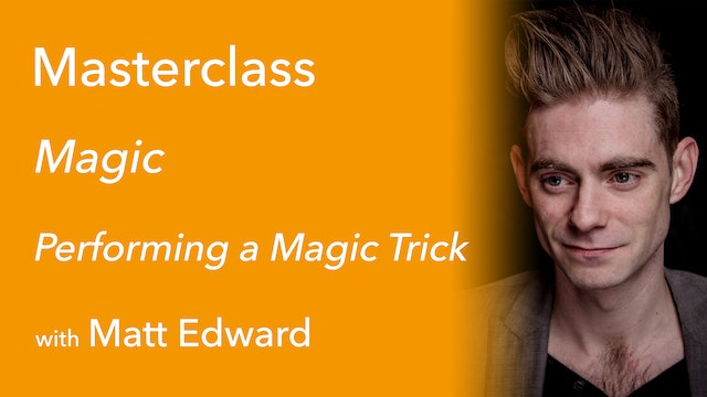 Exclusive Masterclass: Performing a Magic Trick with Matt Edward