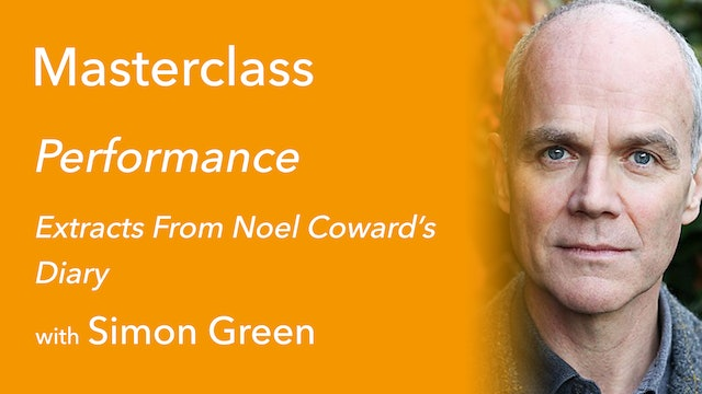 Masterclass Performance: Extracts from The Noel Coward Diaries with Simon Green