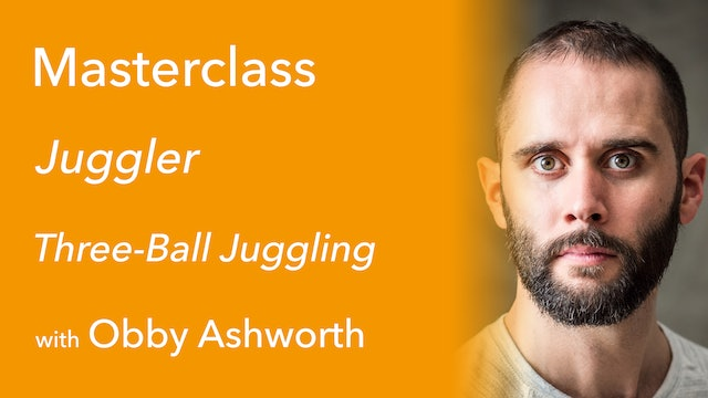Exclusive Masterclass: Three-Ball Juggling with Obby Ashworth
