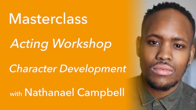 Exclusive Masterclass: Character Development with Nathanael Campbell