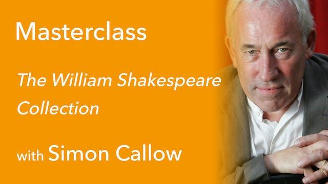 Simon Callow Masterclass: The William Shakespeare Collection