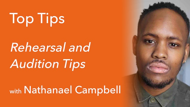 Rehearsal and Audition Tips with Nathanael Campbell
