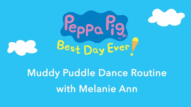 Learn the Peppa Pig Muddy Puddle Dance with Mel! (1/3)