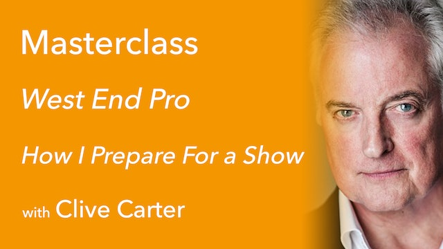 Exclusive Masterclass: How I Prepare For A Show with Clive Carter