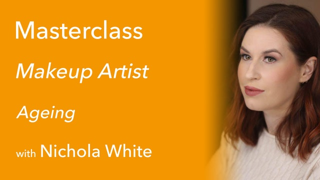 Exclusive Masterclass with Nichola White: Ageing