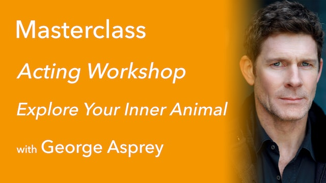 Exclusive Masterclass: Explore Your Inner Animal with George Asprey