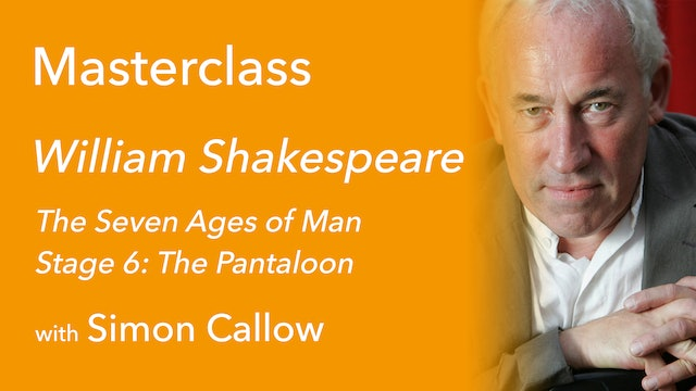 Exclusive with Simon Callow (8/9): The Seven Ages of Man Stage 6: The Pantaloon