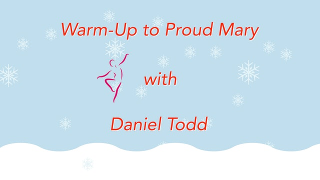 Proud Mary Dance Warm-Up with Daniel Todd