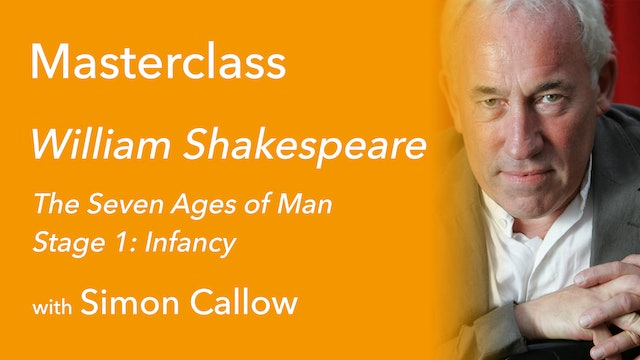 Exclusive with Simon Callow (3/9): The Seven Ages of Man Stage 1: Infancy