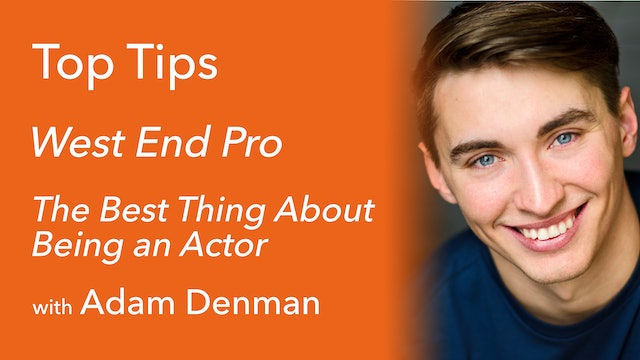 The Best Thing About Being an Actor with Adam Denman