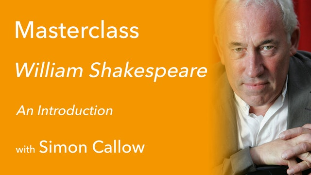 Exclusive with Simon Callow (1/9): Introduction to William Shakespeare