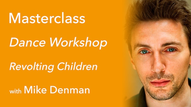 Exclusive Masterclass: Revolting Children with Mike Denman