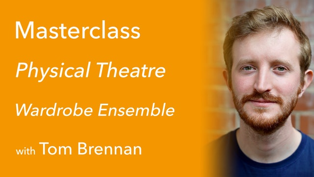 Exclusive Masterclass with Tom Brennan: Physical Theatre