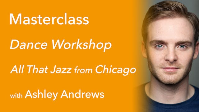 Exclusive Masterclass: Chicago with A...