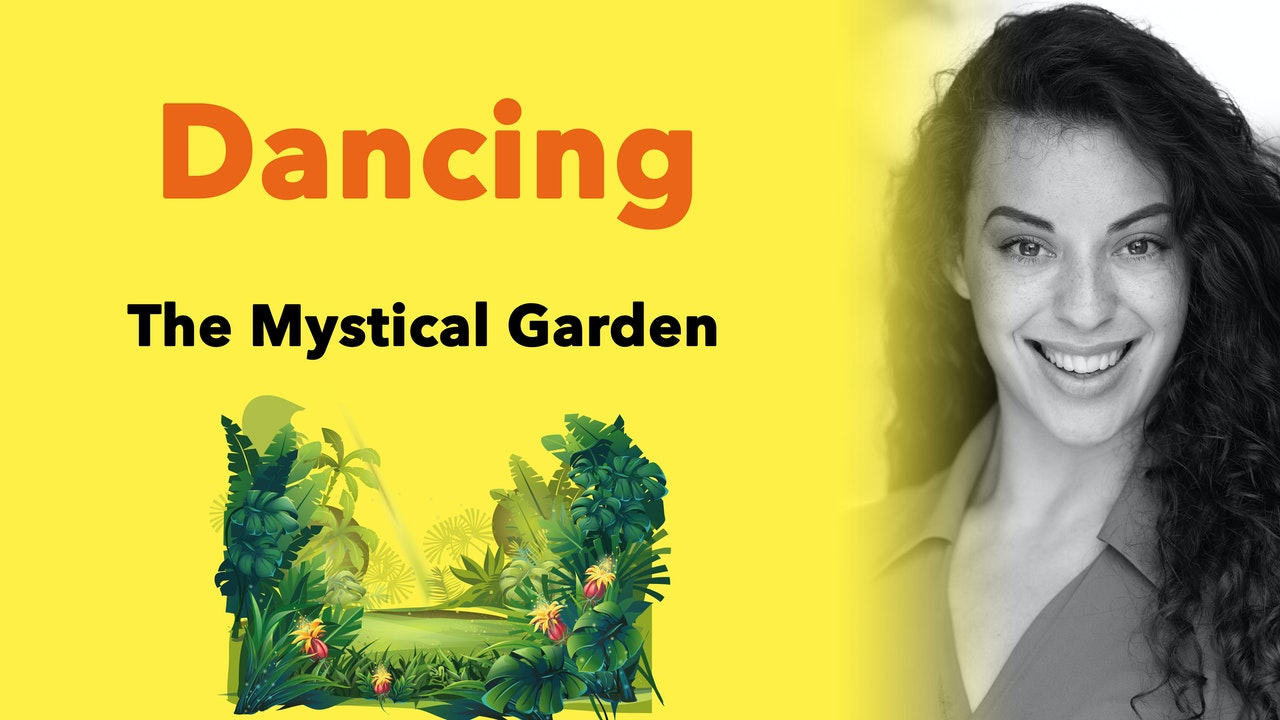 Dancing - The Mystical Garden