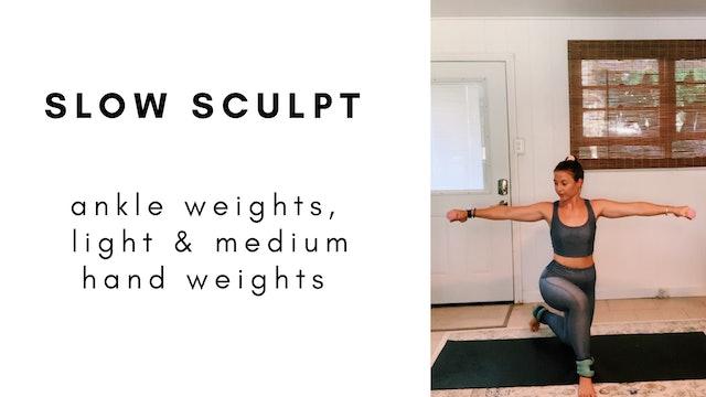 7.20.20 slow sculpt