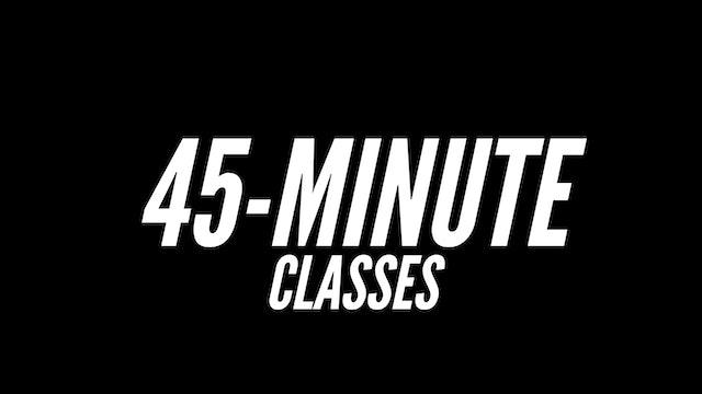 45-Minute Classes