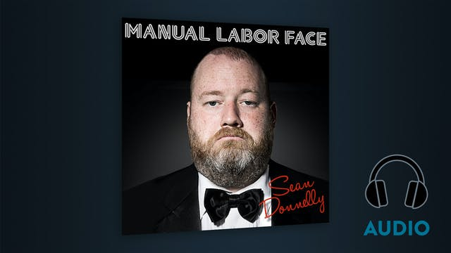 Sean Donnelly - Manual Labor Face