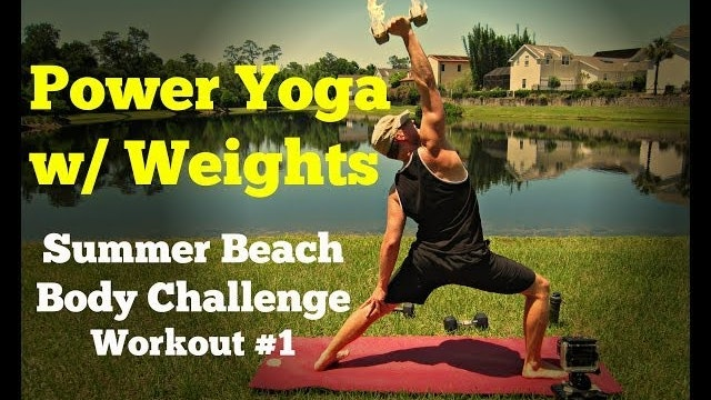 Power Yoga Workout w/ Weights - Summer Beach Body Challenge 1 of 5