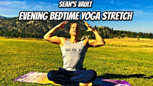 Vault: Evening Bedtime Yoga Stretch -...
