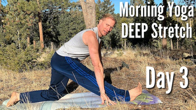 Day 3 - DEEP Stretch - 7 Day Morning Yoga Challenge